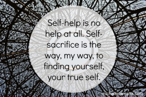 Self sacrifice is the way